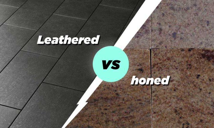 Leathered vs honed Finish